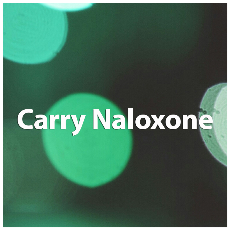 Carry naloxone